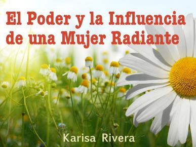 El Poder y la Influencia de una Mujer Radiante (Parte 3)