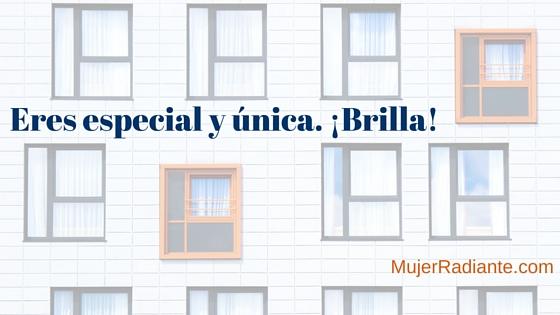 Eres especial y única.