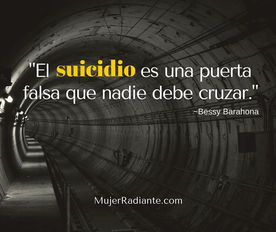 el suicidio es una puerta falsa que nadie debe cruzar